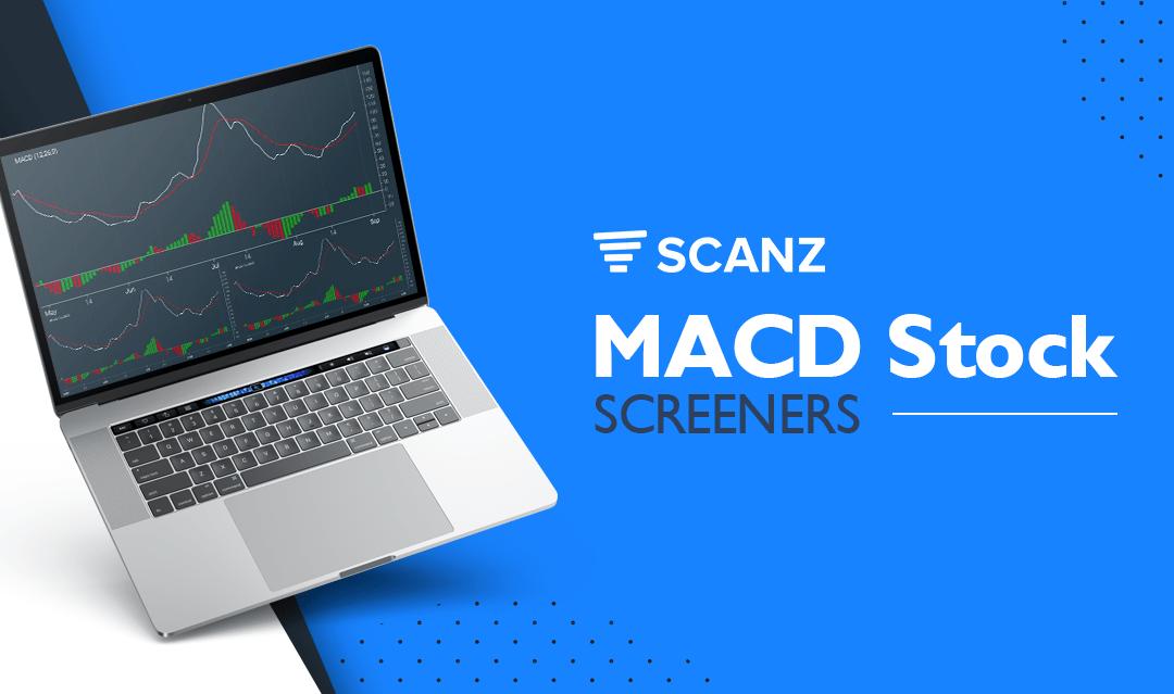 Creating MACD Stock Screeners