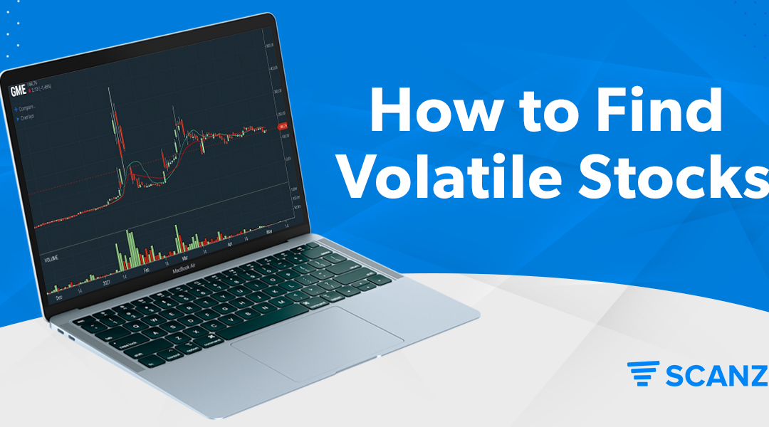 How to Find Volatile Stocks Using Scanz